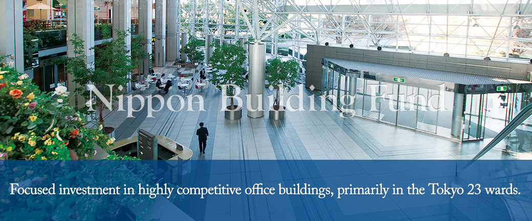 Focused investment in highly competitive office buildings, primarily in the Tokyo 23 wards.
